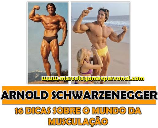 16 Dicas Sobre Musculação Por Arnold Schwarzenegger